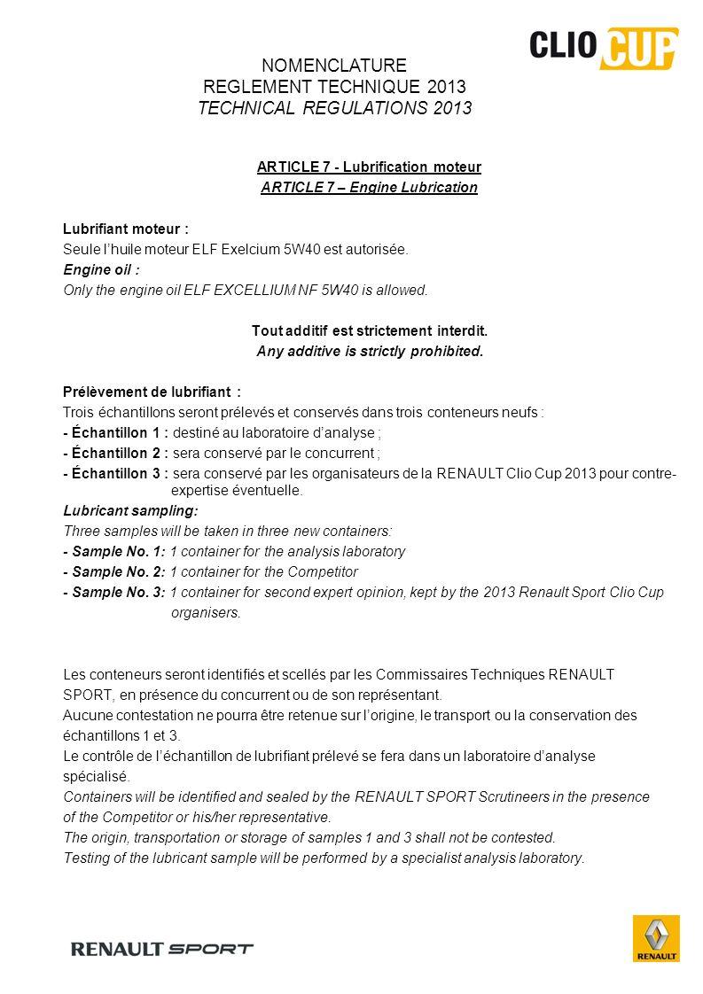 ARTICLE 7 - Lubrification moteur ARTICLE 7 – Engine Lubrication Lubrifiant moteur : Seule lhuile moteur ELF Exelcium 5W40 est autorisée.