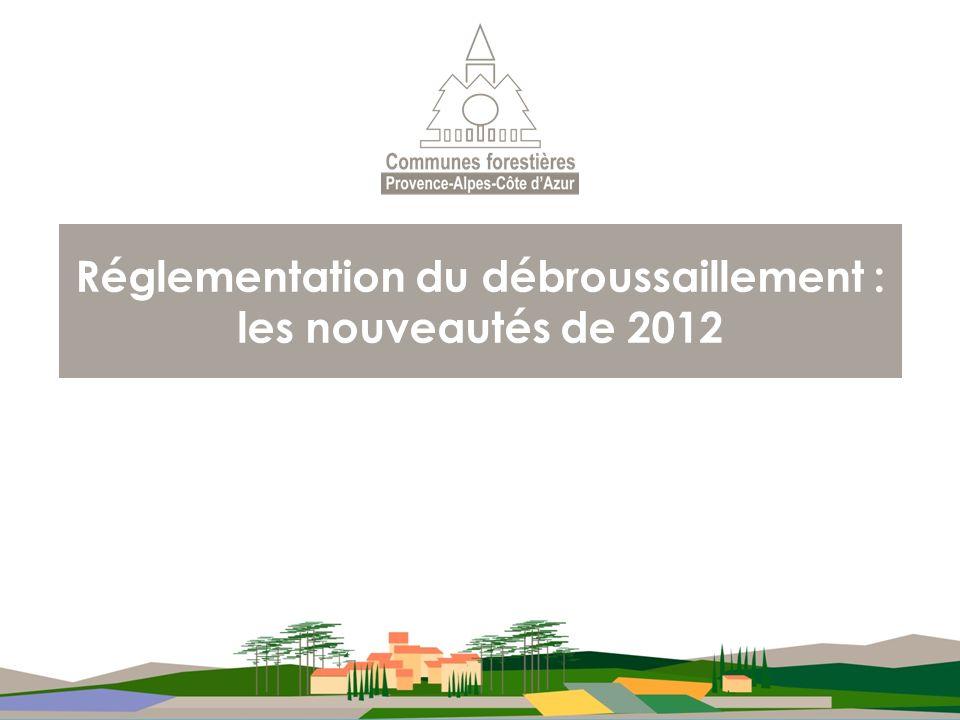 Réglementation du débroussaillement : les nouveautés de 2012