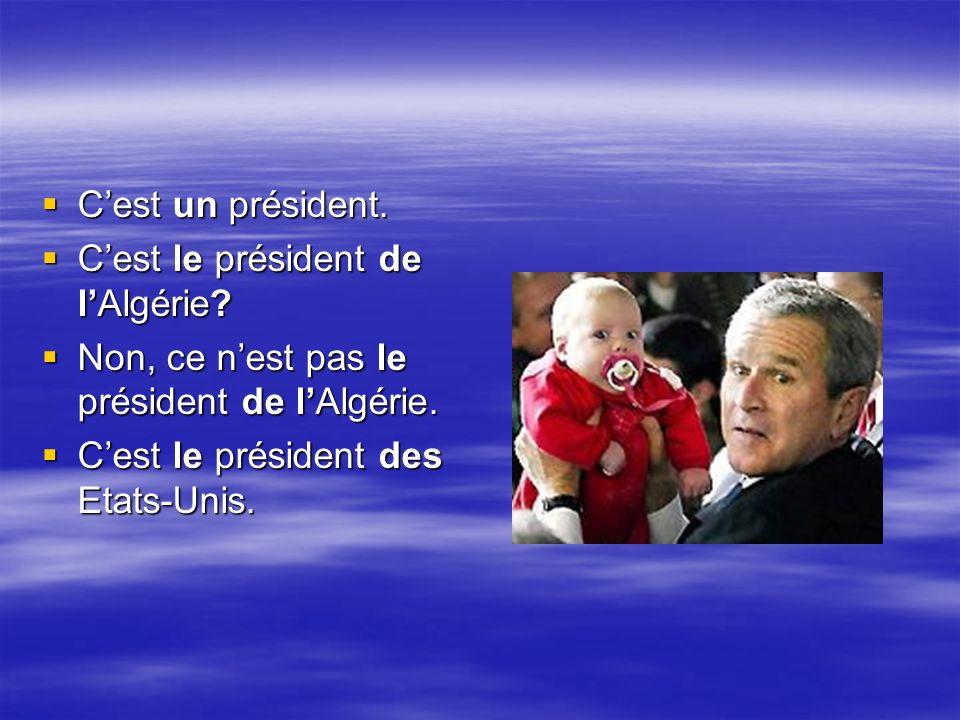Cest un président. Cest un président. Cest le président de lAlgérie.