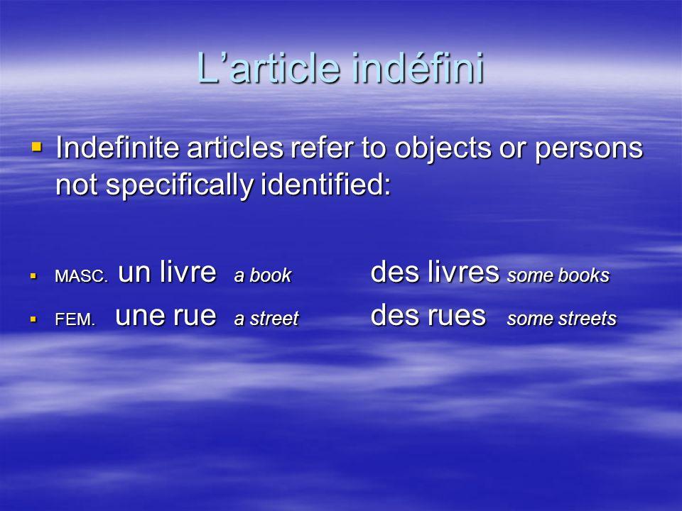 Larticle défini Definite articles indicate definite things or people: Definite articles indicate definite things or people: MASC.
