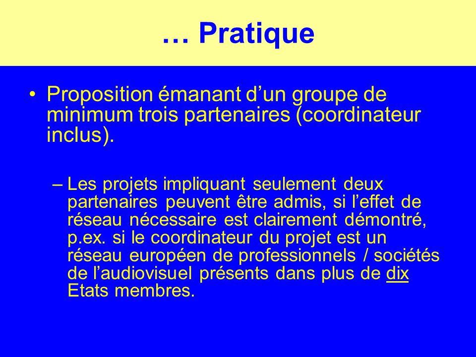 … Pratique Proposition émanant dun groupe de minimum trois partenaires (coordinateur inclus).