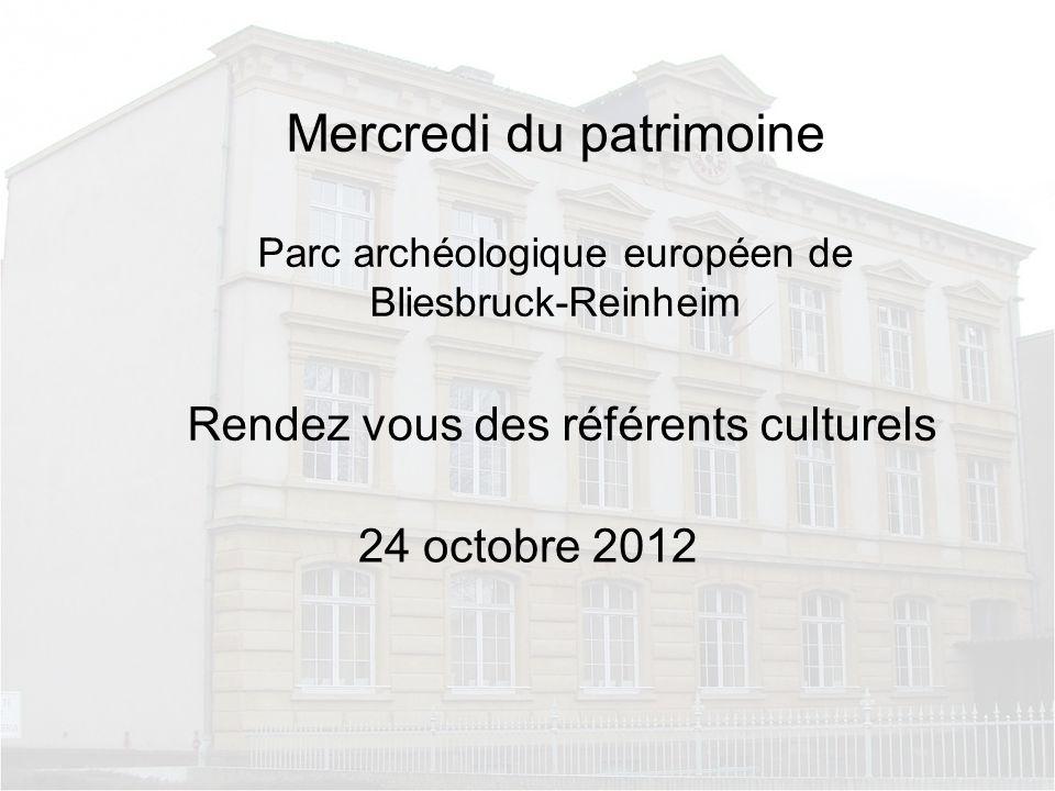 Mercredi du patrimoine Parc archéologique européen de Bliesbruck-Reinheim Rendez vous des référents culturels 24 octobre 2012