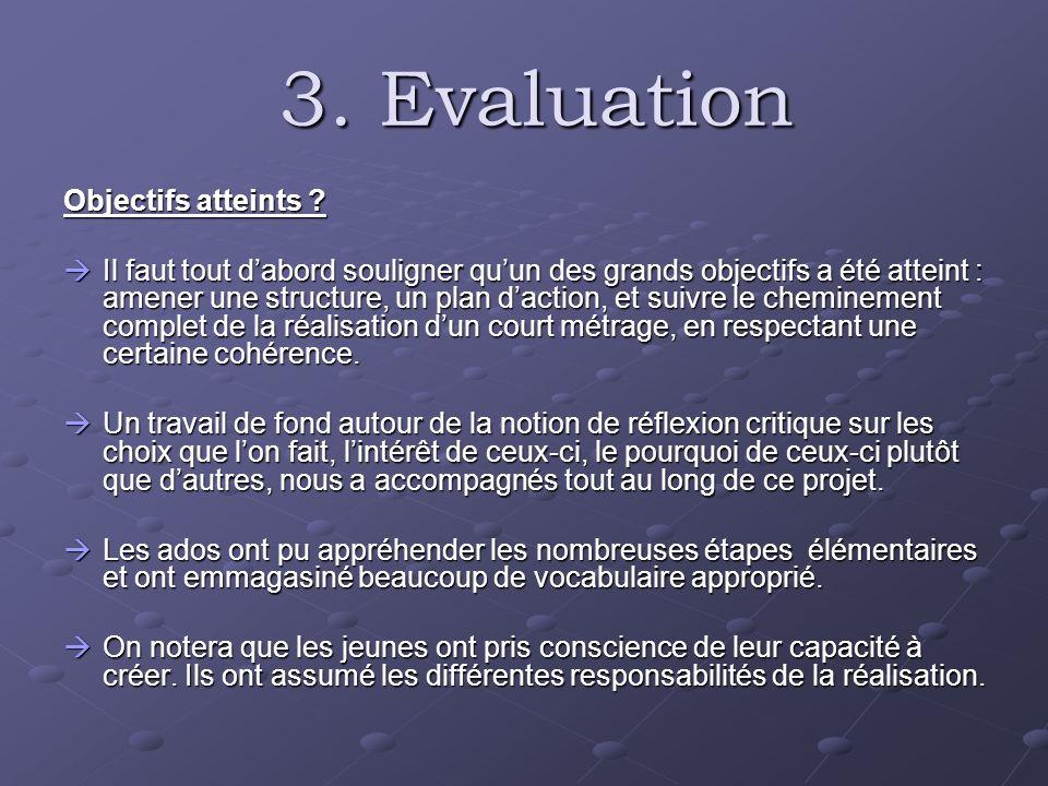 3. Evaluation 3. Evaluation Objectifs atteints ? Il faut tout dabord souligner quun des grands objectifs a été atteint : amener une structure, un plan