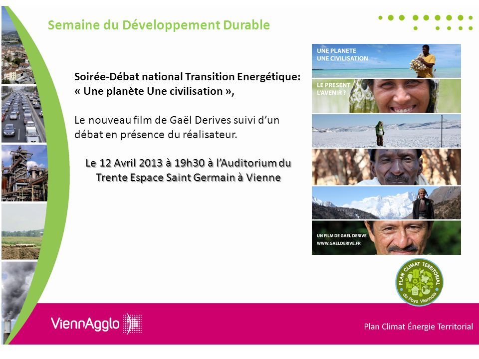 Soirée-Débat national Transition Energétique: « Une planète Une civilisation », Le nouveau film de Gaël Derives suivi dun débat en présence du réalisateur.