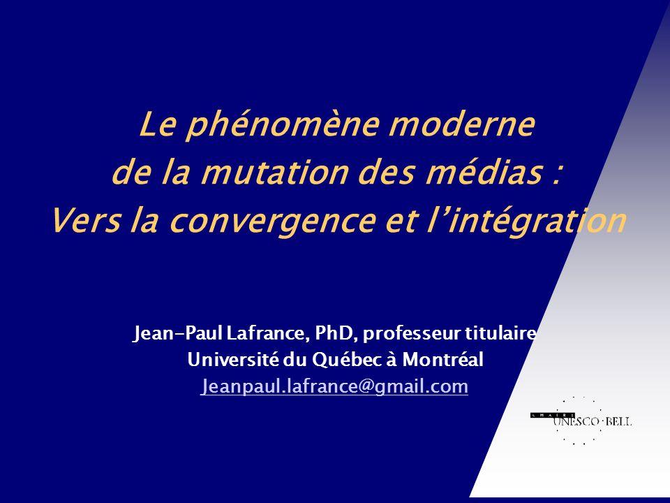 Chaire UNESCO-Bell en communication et développement international Le phénomène moderne de la mutation des médias : Vers la convergence et lintégratio