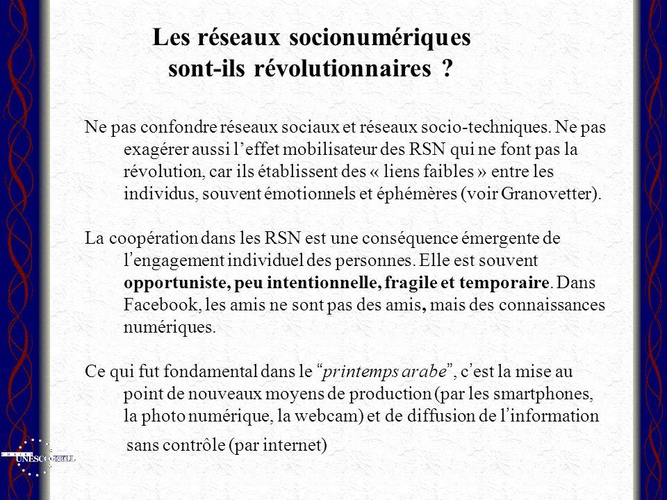 Ne pas confondre réseaux sociaux et réseaux socio-techniques. Ne pas exagérer aussi leffet mobilisateur des RSN qui ne font pas la révolution, car ils