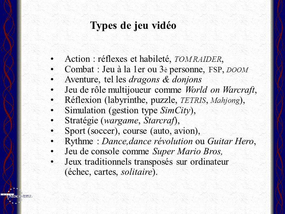 Action : réflexes et habileté, TOM RAIDER, Combat : Jeu à la 1er ou 3 è personne, FSP, DOOM Aventure, tel les dragons & donjons Jeu de rôle multijoueu