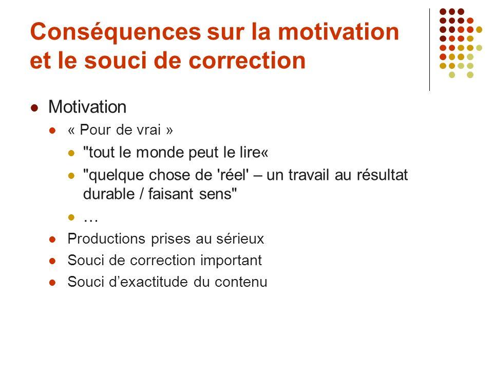 Conséquences sur la motivation et le souci de correction Motivation « Pour de vrai »