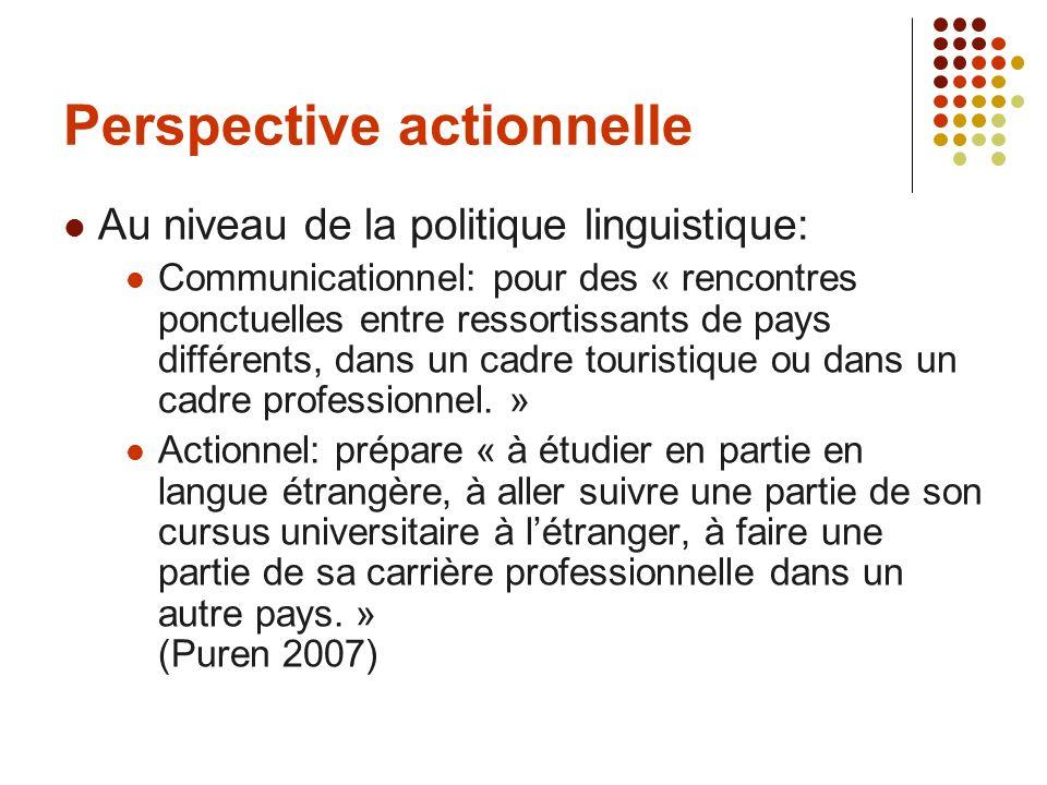 Perspective actionnelle Au niveau de la politique linguistique: Communicationnel: pour des « rencontres ponctuelles entre ressortissants de pays diffé