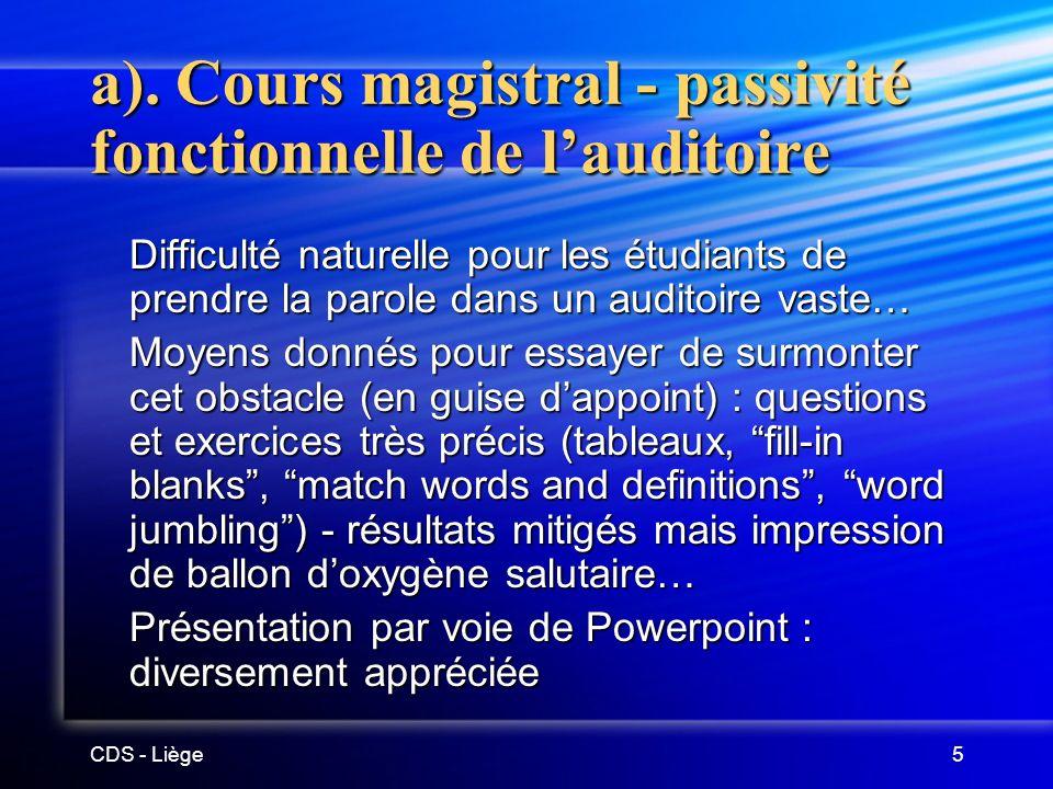 CDS - Liège6 b).Connaissance passive de la langue Deux conséquences en découlent… 1.