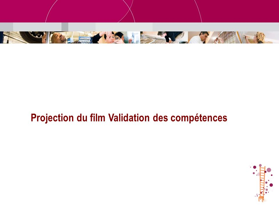 Projection du film Validation des compétences