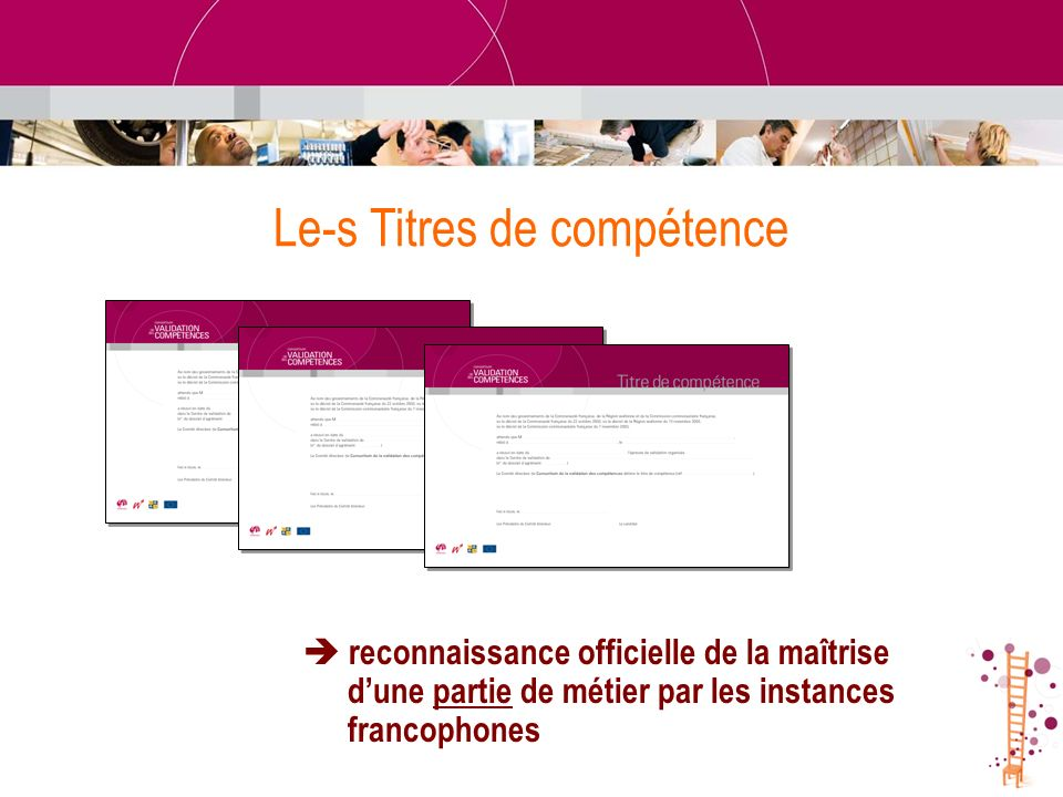 Le-s Titres de compétence reconnaissance officielle de la maîtrise dune partie de métier par les instances francophones