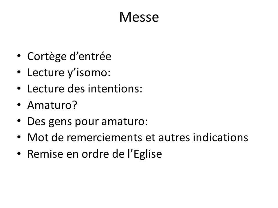 Messe Cortège dentrée Lecture yisomo: Lecture des intentions: Amaturo.