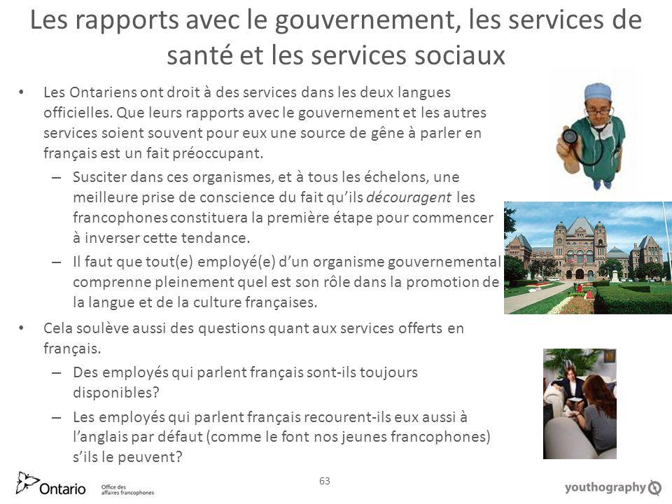 Les rapports avec le gouvernement, les services de santé et les services sociaux Les Ontariens ont droit à des services dans les deux langues officielles.