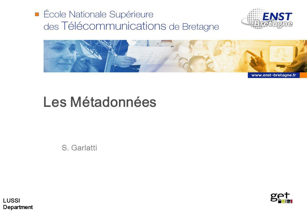 LUSSI Department Les Métadonnées S. Garlatti