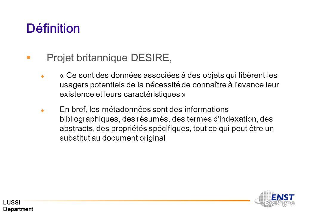 LUSSI Department Définition Projet britannique DESIRE, « Ce sont des données associées à des objets qui libèrent les usagers potentiels de la nécessit