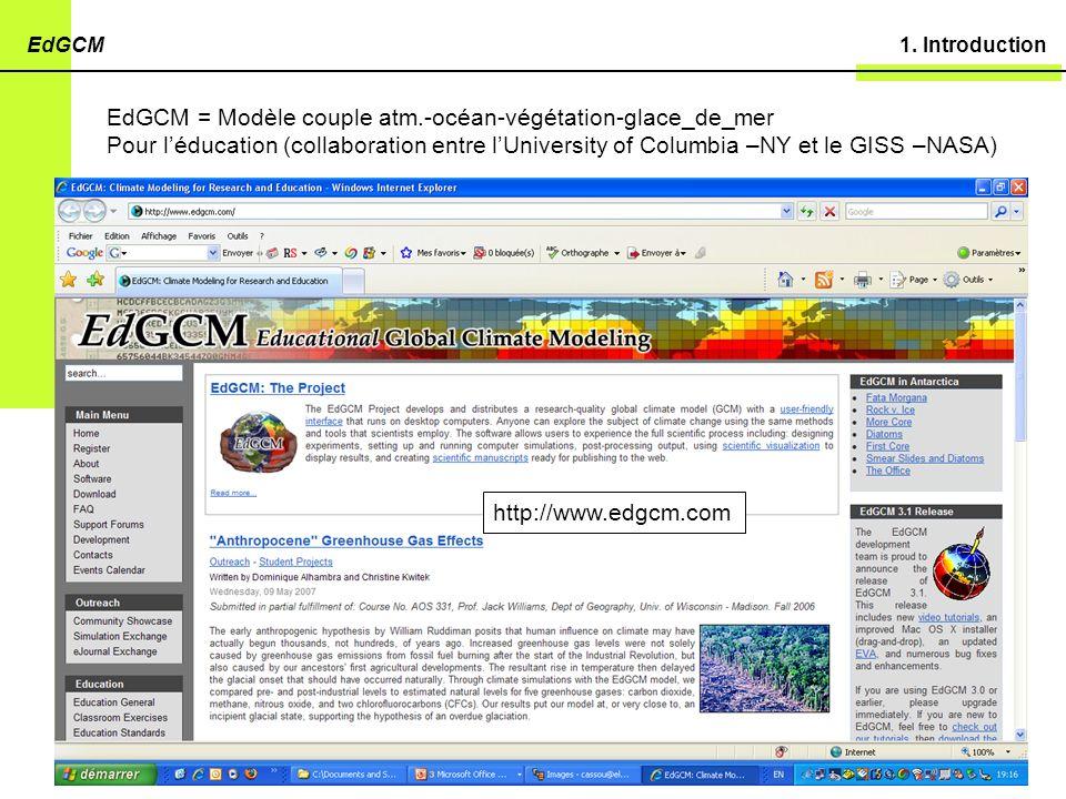 1. IntroductionEdGCM EdGCM = Modèle couple atm.-océan-végétation-glace_de_mer Pour léducation (collaboration entre lUniversity of Columbia –NY et le G