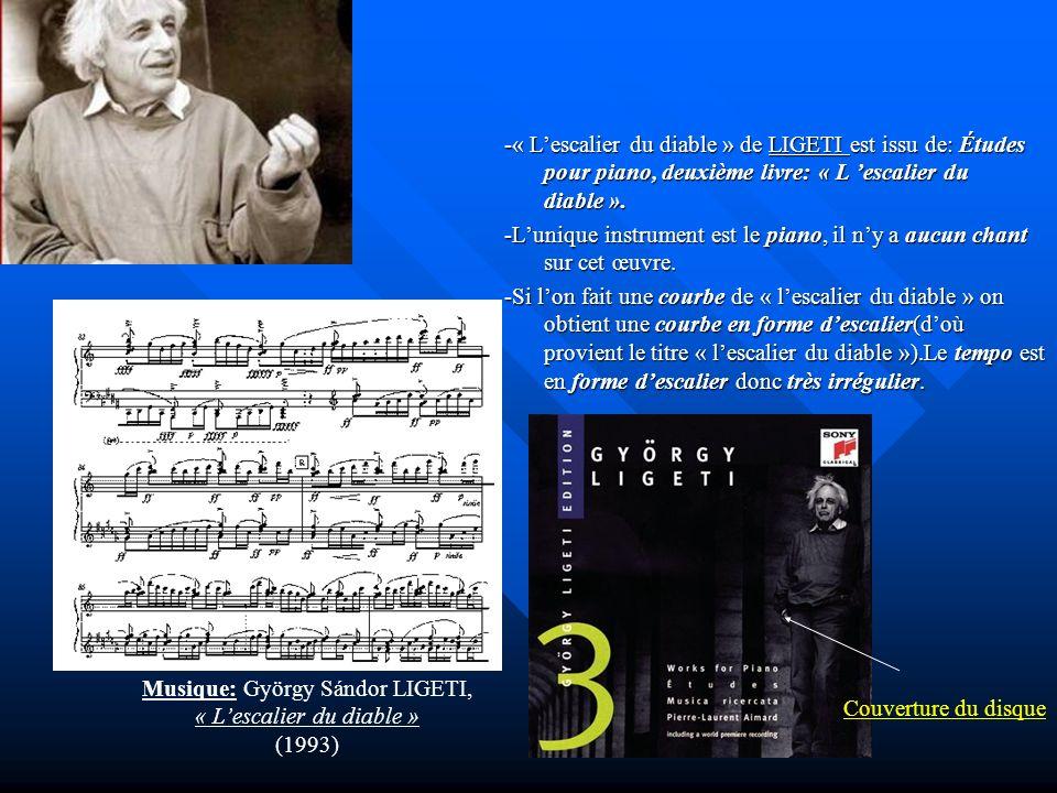 -« Lescalier du diable » de LIGETI est issu de: Études pour piano, deuxième livre: « L escalier du diable ». -Lunique instrument est le piano, il ny a