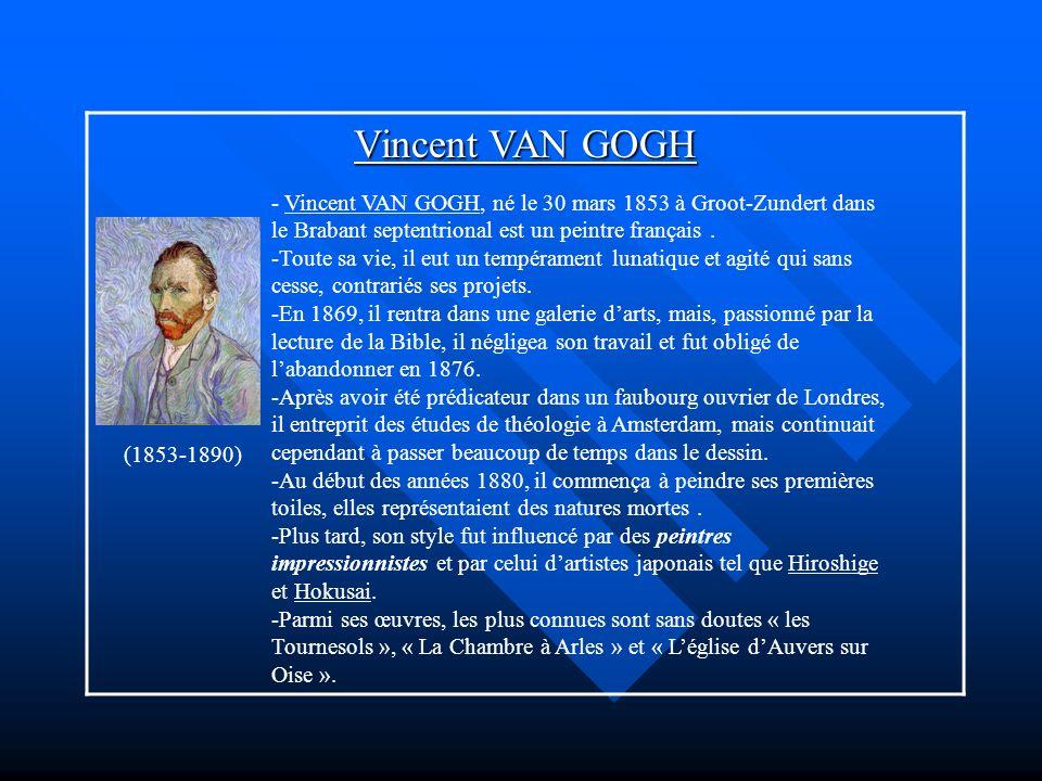Vincent VAN GOGH - Vincent VAN GOGH, né le 30 mars 1853 à Groot-Zundert dans le Brabant septentrional est un peintre français. -Toute sa vie, il eut u