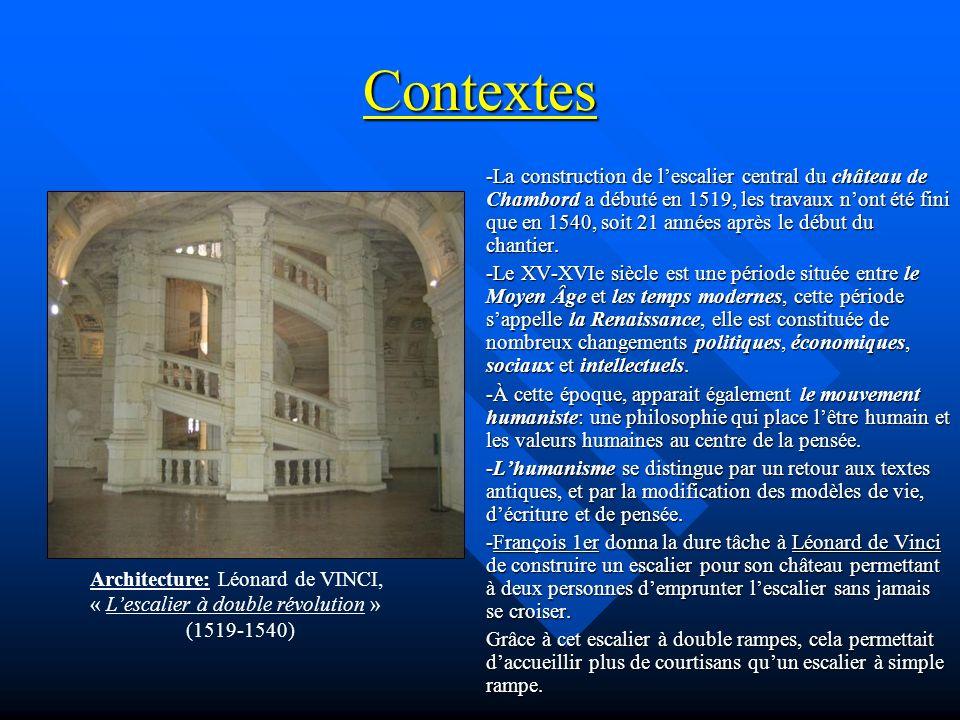 Contextes -La construction de lescalier central du château de Chambord a débuté en 1519, les travaux nont été fini que en 1540, soit 21 années après l