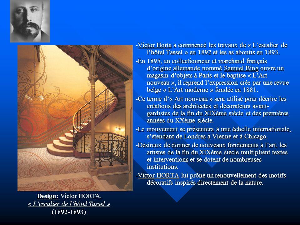 -Victor Horta a commencé les travaux de « Lescalier de lhôtel Tassel » en 1892 et les as aboutis en 1893. -En 1895, un collectionneur et marchand fran