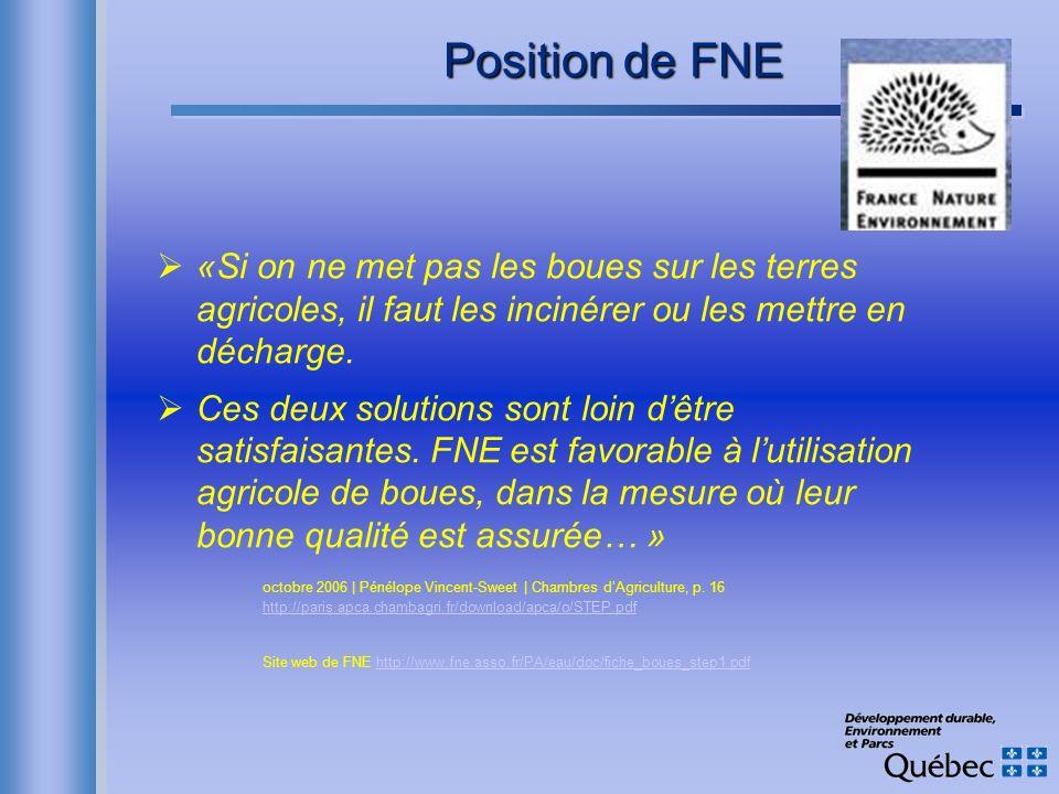 Position de FNE «Si on ne met pas les boues sur les terres agricoles, il faut les incinérer ou les mettre en décharge. Ces deux solutions sont loin dê
