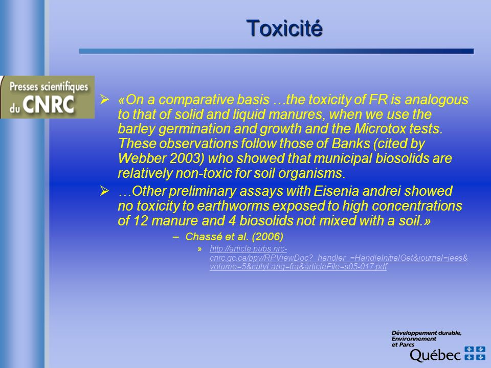 Toxicité «On a comparative basis …the toxicity of FR is analogous to that of solid and liquid manures, when we use the barley germination and growth a