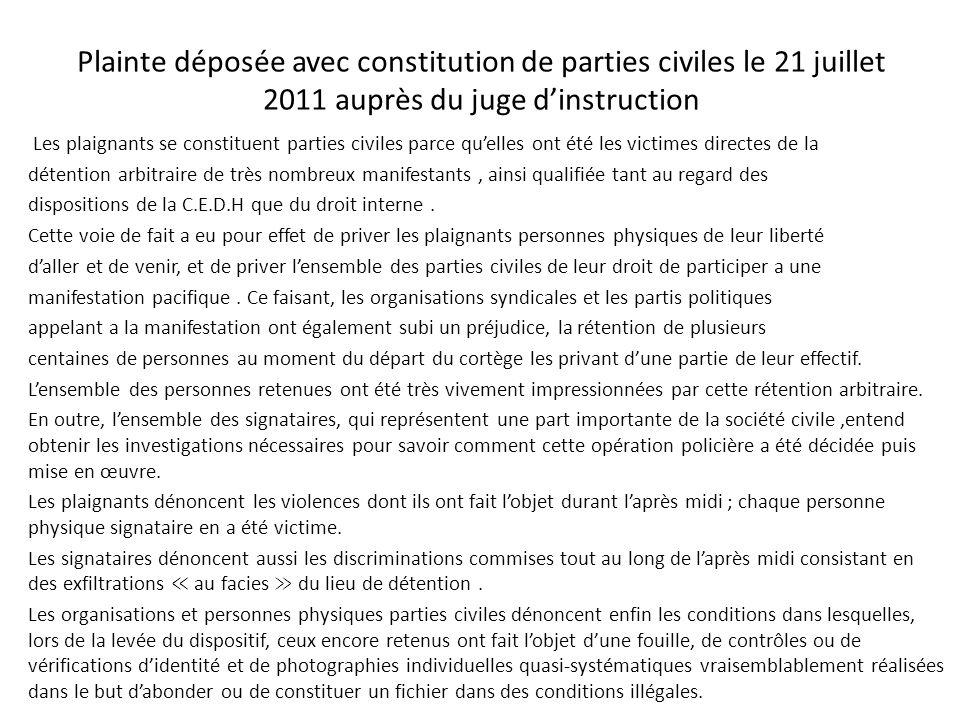 Plainte déposée avec constitution de parties civiles le 21 juillet 2011 auprès du juge dinstruction Les plaignants se constituent parties civiles parc