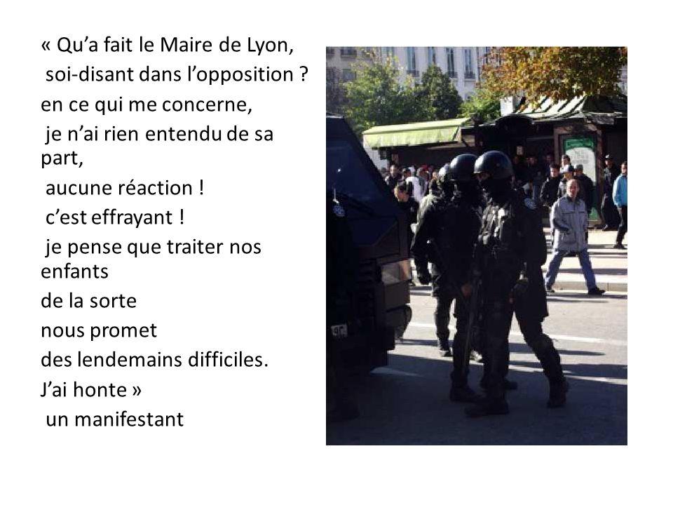 « Qua fait le Maire de Lyon, soi-disant dans lopposition ? en ce qui me concerne, je nai rien entendu de sa part, aucune réaction ! cest effrayant ! j