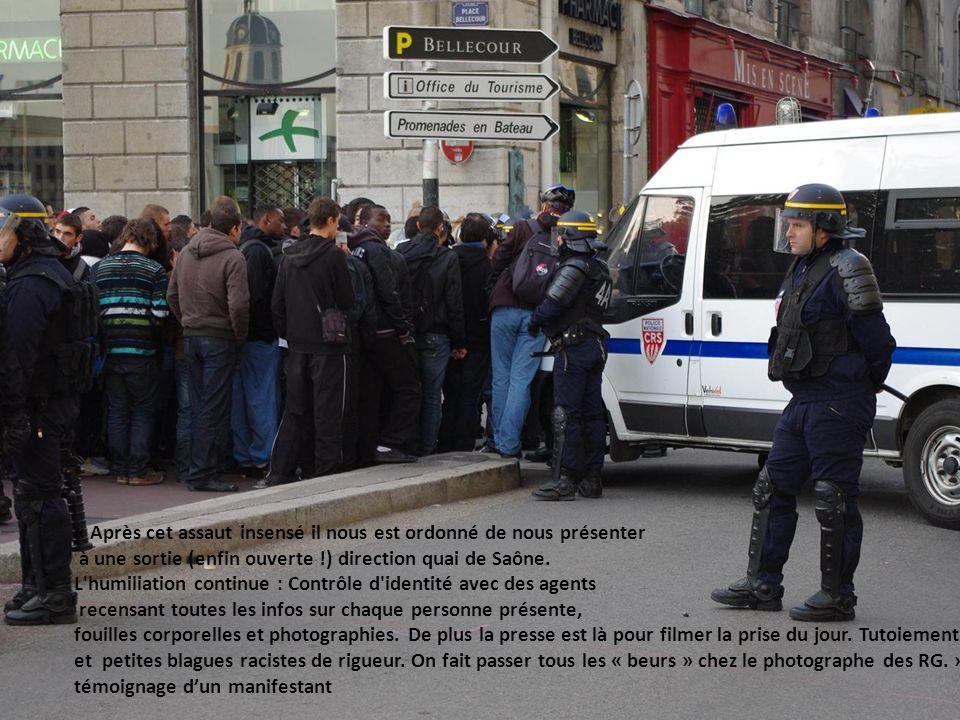 « Après cet assaut insensé il nous est ordonné de nous présenter à une sortie (enfin ouverte !) direction quai de Saône.