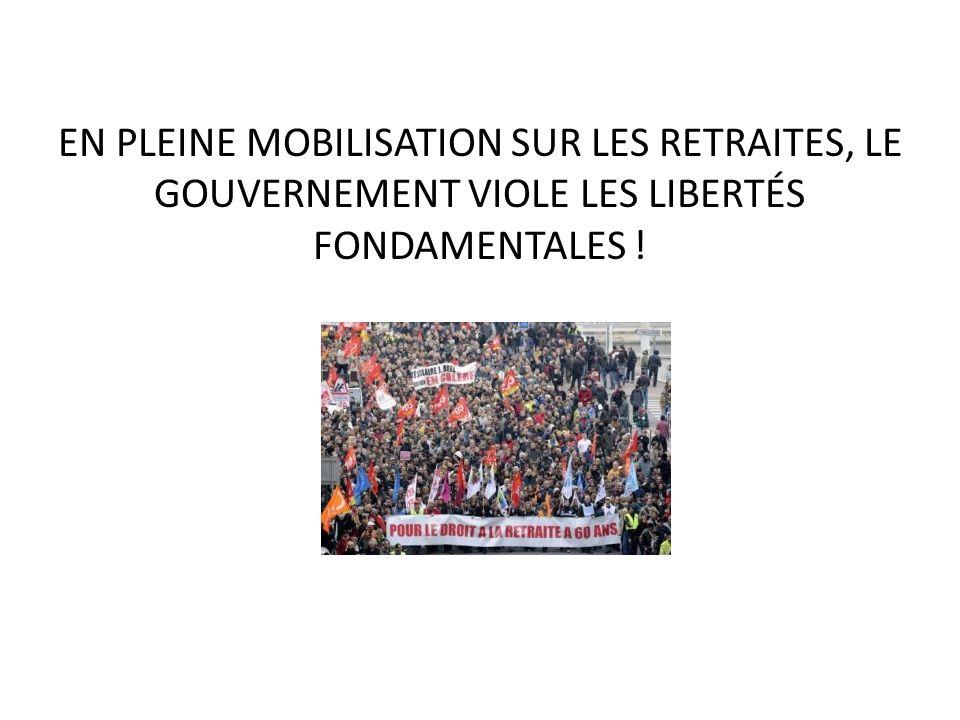 EN PLEINE MOBILISATION SUR LES RETRAITES, LE GOUVERNEMENT VIOLE LES LIBERTÉS FONDAMENTALES !