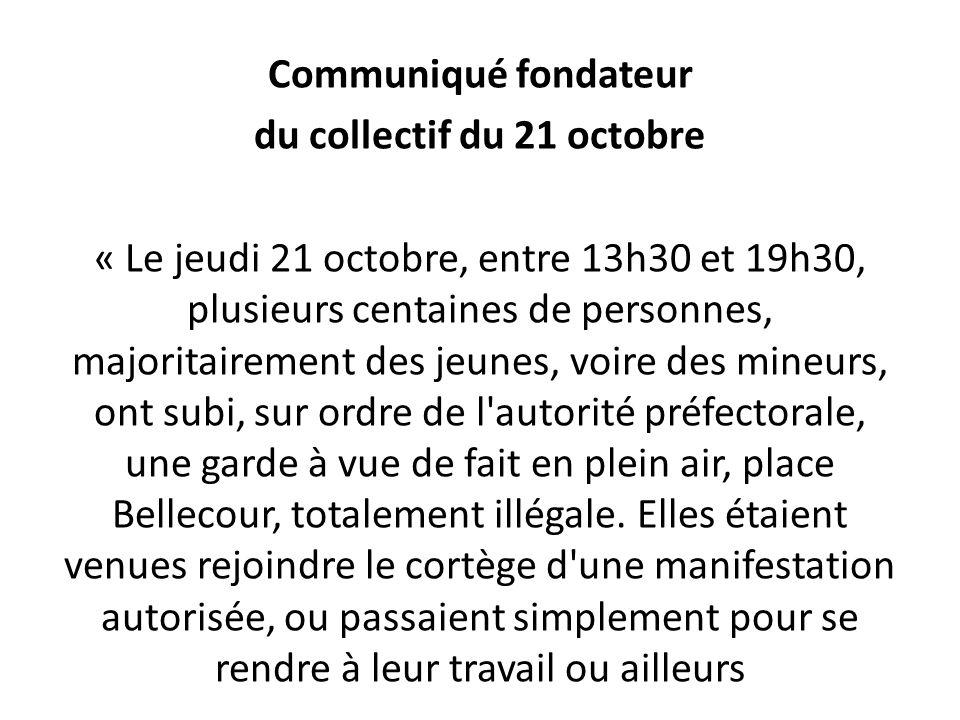 Communiqué fondateur du collectif du 21 octobre « Le jeudi 21 octobre, entre 13h30 et 19h30, plusieurs centaines de personnes, majoritairement des jeu