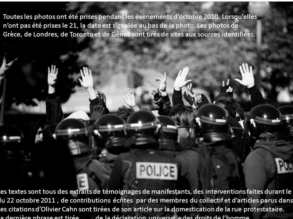 Les textes sont tous des extraits de témoignages de manifestants, des interventions faites durant le colloque du 22 octobre 2011, de contributions écr