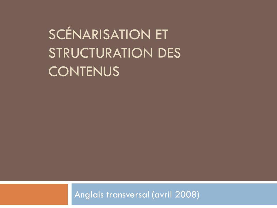 SCÉNARISATION ET STRUCTURATION DES CONTENUS Anglais transversal (avril 2008)