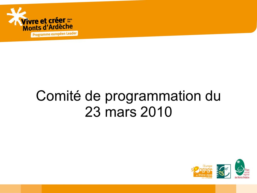Ordre du jour Dates des prochains Comités Intervention de l autorité de gestion : Jean- Marc JOBERT Ajustements des plans de financement des dossiers déjà programmés Validation de la répartition des autorisations d engagement et de crédits de paiement