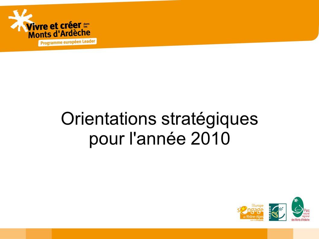 Développer et structurer les potentiels locaux d emplois et d activités Orientation 2010 : – Mise en oeuvre de la stratégie économique à l ordre du jour
