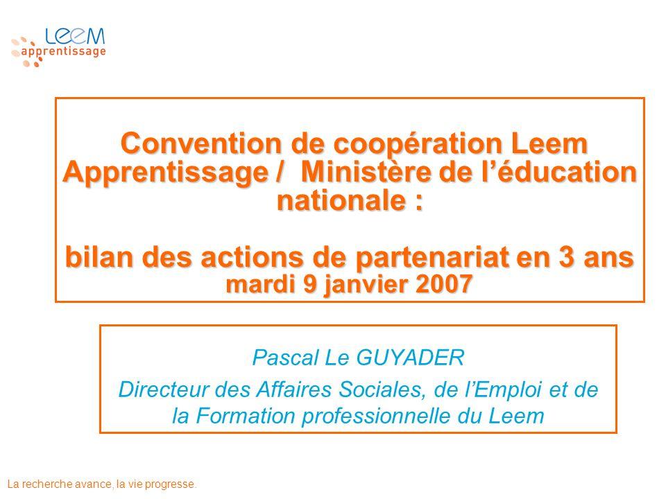 La recherche avance, la vie progresse. Convention de coopération Leem Apprentissage / Ministère de léducation nationale : bilan des actions de partena