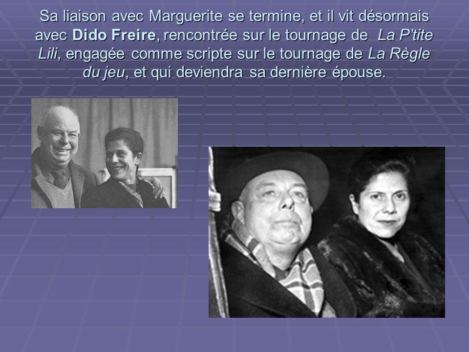 Sa liaison avec Marguerite se termine, et il vit désormais avec Dido Freire, rencontrée sur le tournage de La Ptite Lili, engagée comme scripte sur le tournage de La Règle du jeu, et qui deviendra sa dernière épouse.