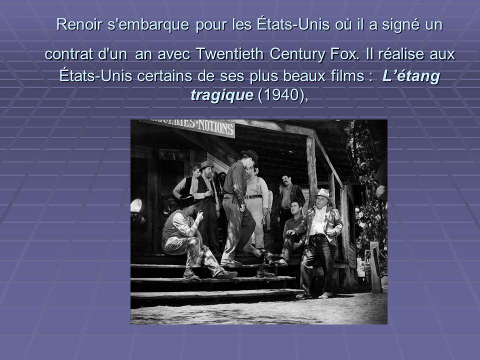 Renoir s embarque pour les États-Unis où il a signé un contrat d un an avec Twentieth Century Fox.