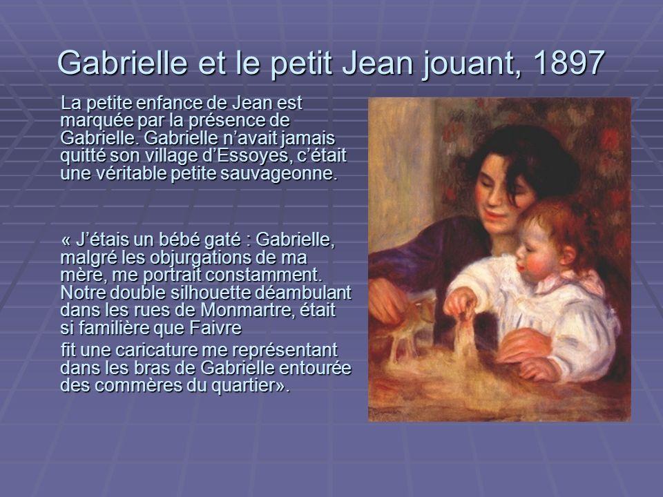 Gabrielle et le petit Jean jouant, 1897 La petite enfance de Jean est marquée par la présence de Gabrielle.