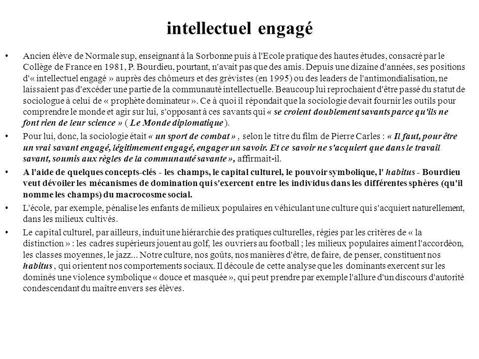 Action social Pierre Bourdieu, analyse des mécanismes de reproduction des hiérarchies sociales qui donne une place importante aux facteurs culturels et symboliques.