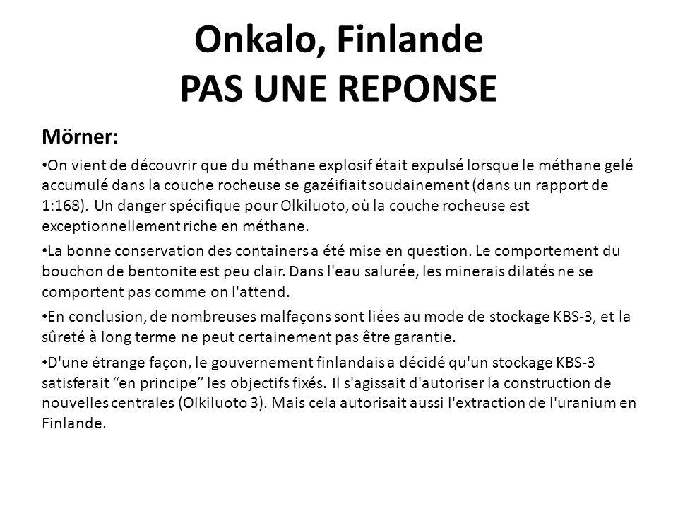 Onkalo, Finlande PAS UNE REPONSE Mörner: On vient de découvrir que du méthane explosif était expulsé lorsque le méthane gelé accumulé dans la couche r