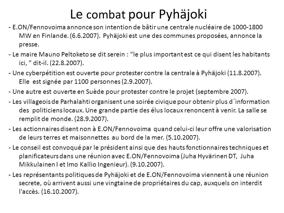 Le combat pour Pyhäjoki - E.ON/Fennovoima annonce son intention de bâtir une centrale nucléaire de 1000-1800 MW en Finlande. (6.6.2007). Pyhäjoki est
