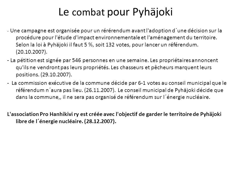 Le combat pour Pyhäjoki - Une campagne est organisée pour un rérérendum avant l'adoption d´une décision sur la procédure pour l'étude d'impact environ