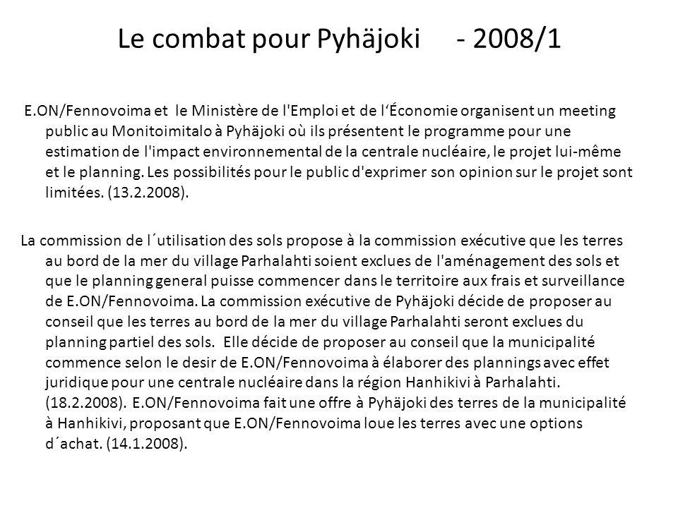 Le combat pour Pyhäjoki- 2008/1 E.ON/Fennovoima et le Ministère de l'Emploi et de lÉconomie organisent un meeting public au Monitoimitalo à Pyhäjoki o