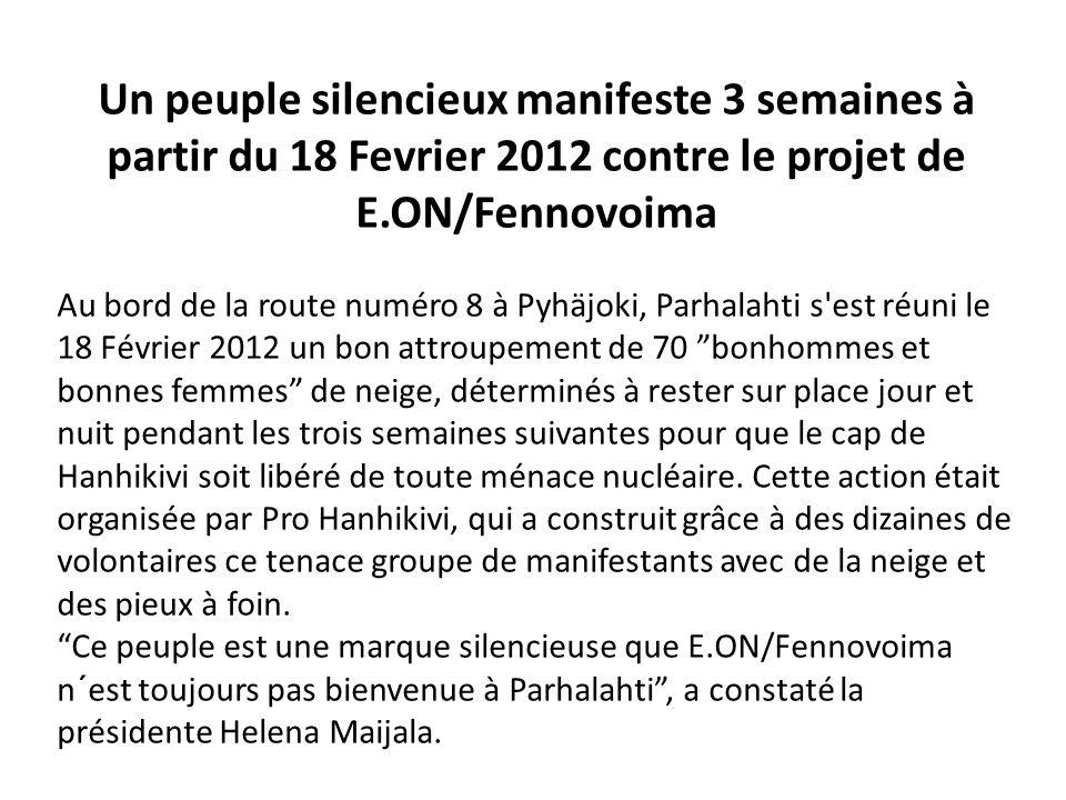 Un peuple silencieux manifeste 3 semaines à partir du 18 Fevrier 2012 contre le projet de E.ON/Fennovoima Au bord de la route numéro 8 à Pyhäjoki, Par