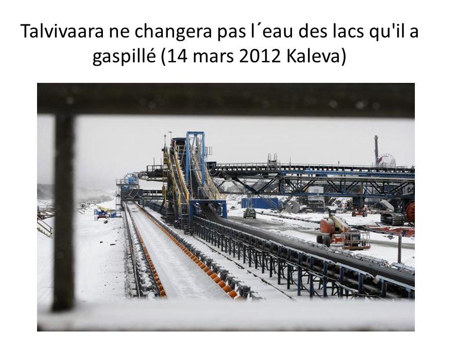 Talvivaara ne changera pas l´eau des lacs qu'il a gaspillé (14 mars 2012 Kaleva)