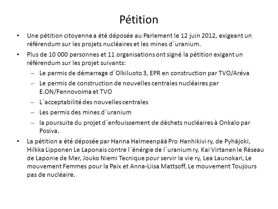 Pétition Une pétition citoyenne a été déposée au Parlement le 12 juin 2012, exigeant un référendum sur les projets nucléaires et les mines d´uranium.