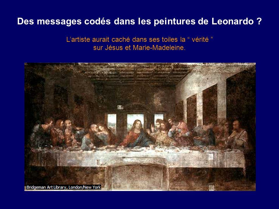 Des messages codés dans les peintures de Leonardo ? Lartiste aurait caché dans ses toiles la vérité sur Jésus et Marie-Madeleine.