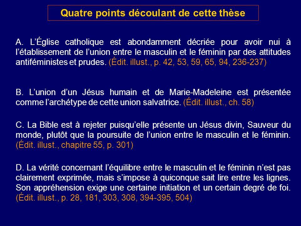 A. LÉglise catholique est abondamment décriée pour avoir nui à létablissement de lunion entre le masculin et le féminin par des attitudes antiféminist